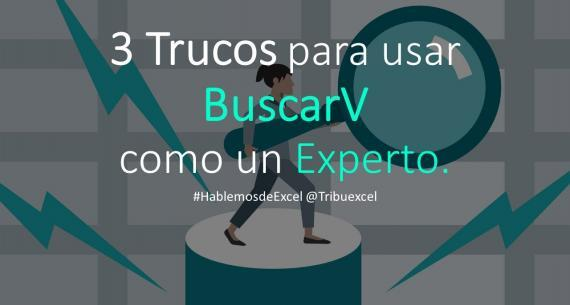 Tres Trucos para usar BuscarV como un profesional